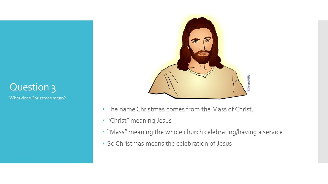 question 3 the name christmas comes from the mass of christ - When Was Christmas Created