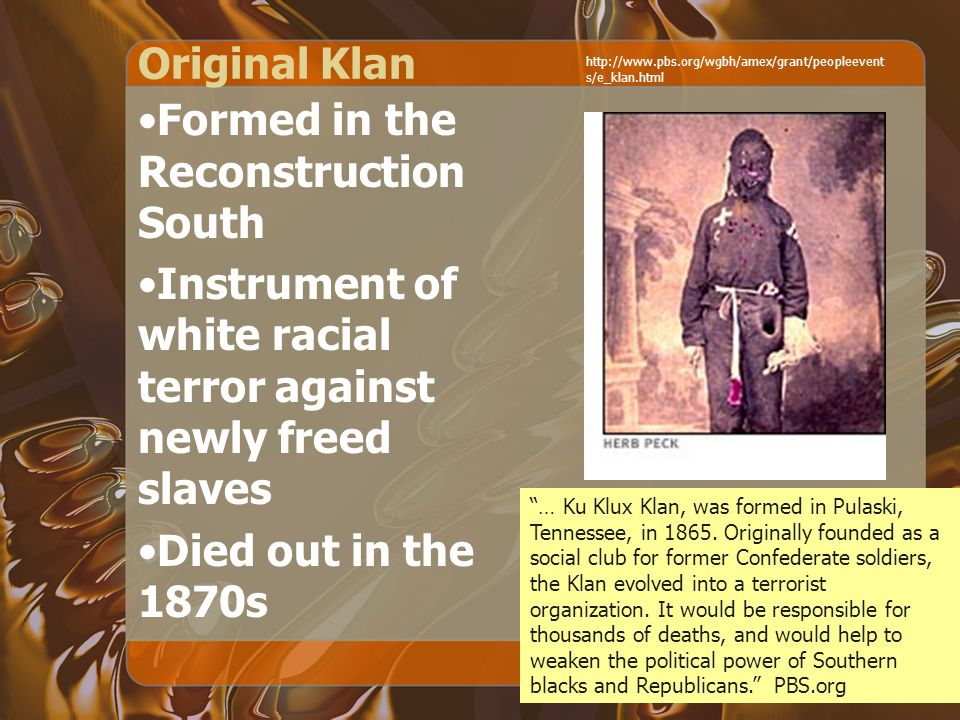 a description of ku klux klans origin idealism and goals The video violence and backlash provides an overview of two different periods of violence during the reconstruction era, and it helps students distinguish between the violence of the ku klux klan--which was largely and successfully ended by federal law enforcement--and the paramilitary violence that erupted later in the 1870's and played a.