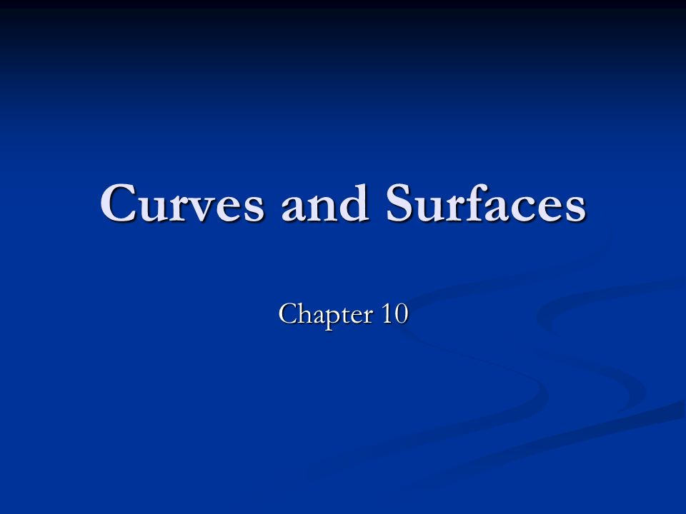 Curves and Surfaces Chapter 10