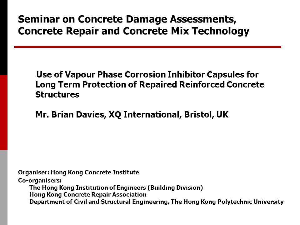 Seminar on Concrete Damage Assessments, Concrete Repair and