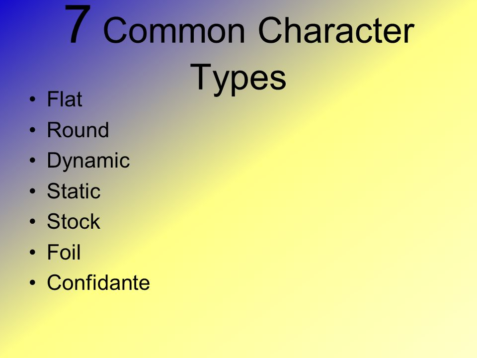 7 Common Character Types Flat Round Dynamic Static Stock Foil Confidante