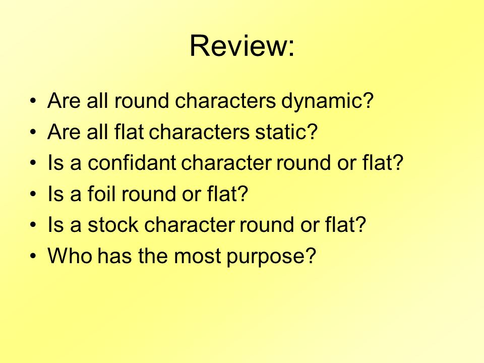 Review: Are all round characters dynamic. Are all flat characters static.
