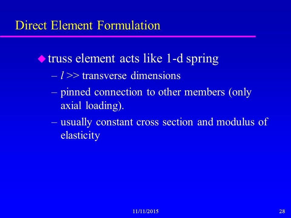 11/11/20151 Trusses  11/11/20152 Element Formulation by