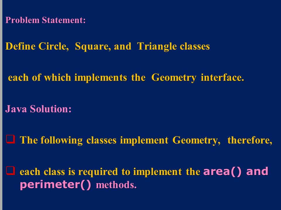 Problem Statement: Define Circle, Square, and Triangle classes implements the Geometry interface.