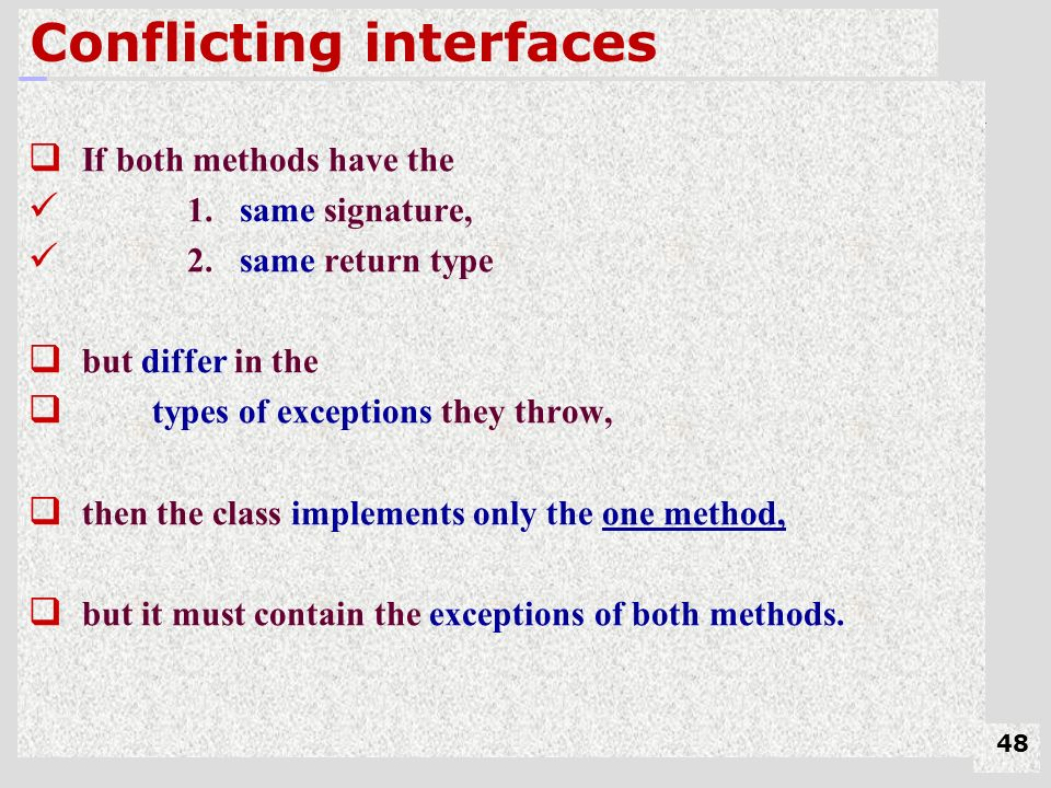 Conflicting interfaces  If both methods have the 1.
