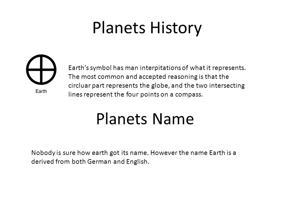 By: Caroline Marta  Planets History Earth's symbol has man