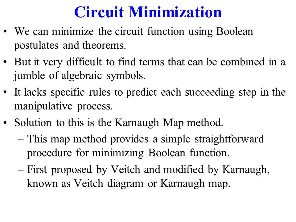 Circuit Minimization It Is Often Uneconomical To Realize A Logic