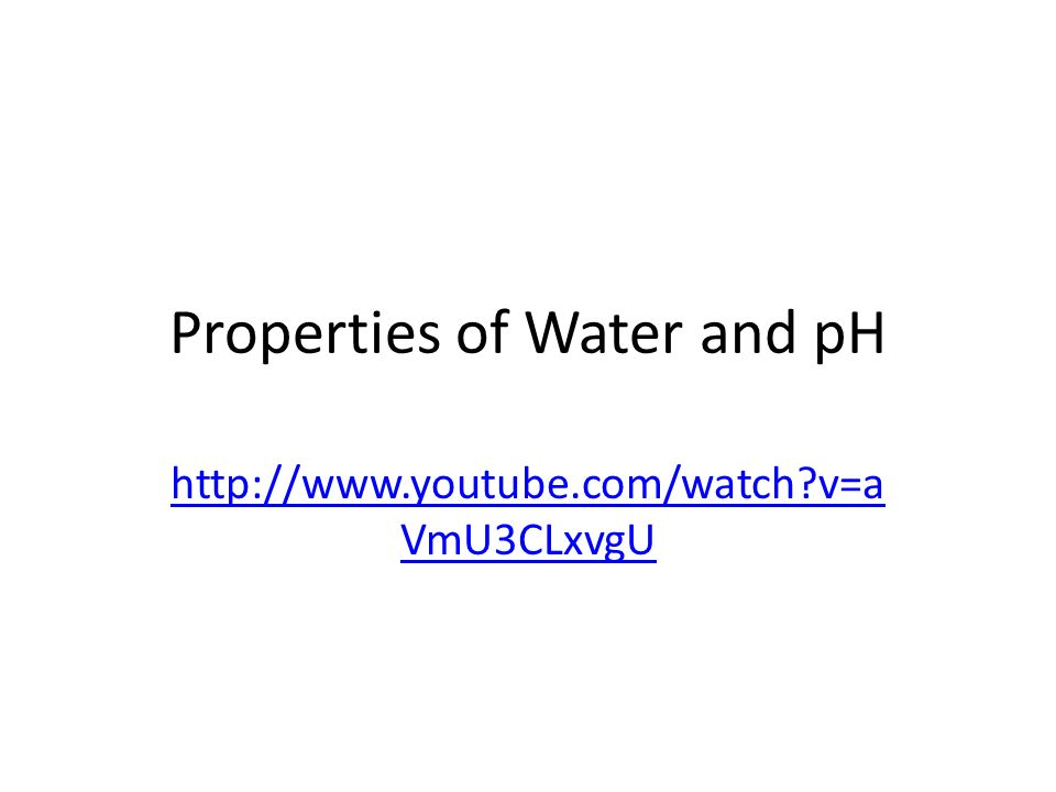 Properties of Water and pH   v=a VmU3CLxvgU