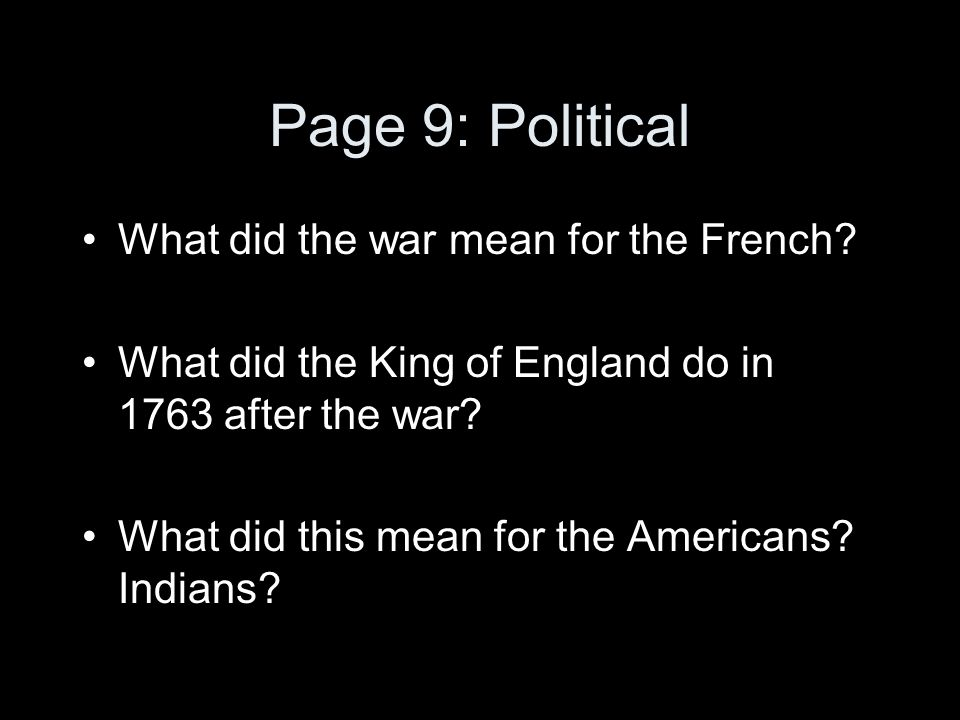 Page 9: Political What did the war mean for the French.