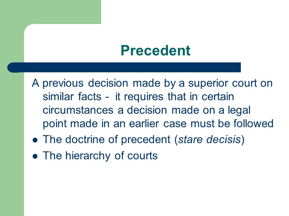 The Doctrine of Precedent  Common law Common law is also