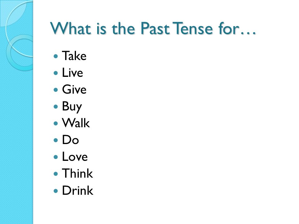 what is the past tense of drink