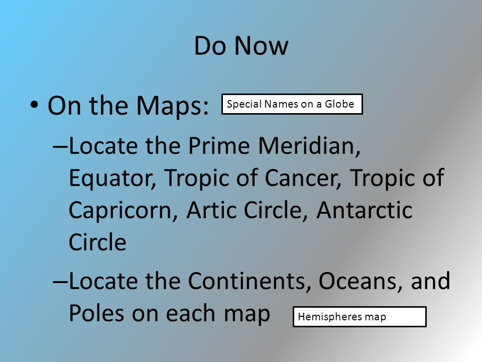 Do Now On the Maps: – Locate the Prime Meridian, Equator, Tropic of ...