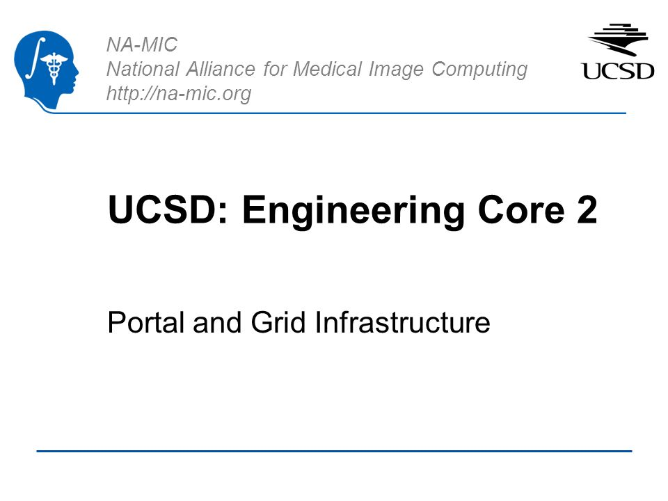 NA-MIC National Alliance for Medical Image Computing UCSD