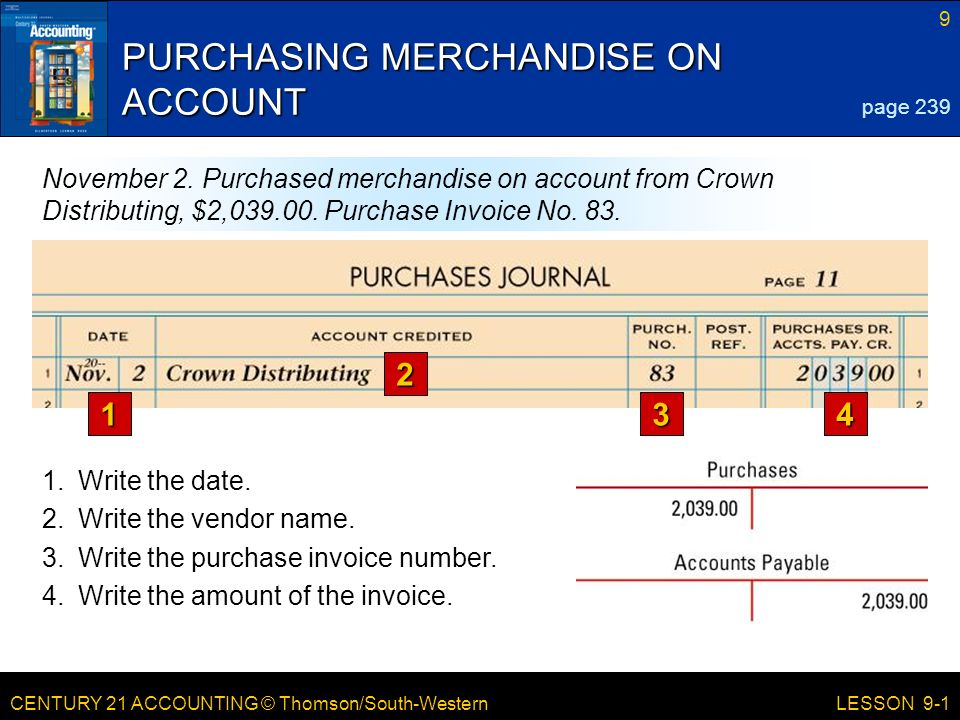 CENTURY 21 ACCOUNTING © Thomson/South-Western 9 LESSON 9-1 PURCHASING MERCHANDISE ON ACCOUNT page 239 November 2.