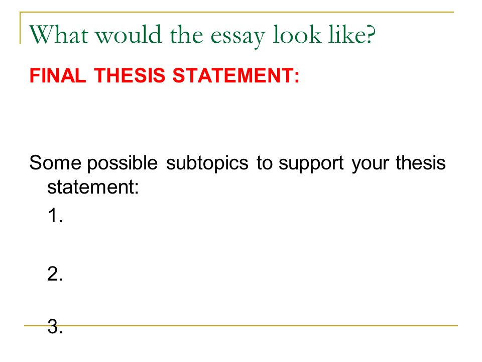how to write a thesis statement what is a thesis a thesis  what would the essay look like
