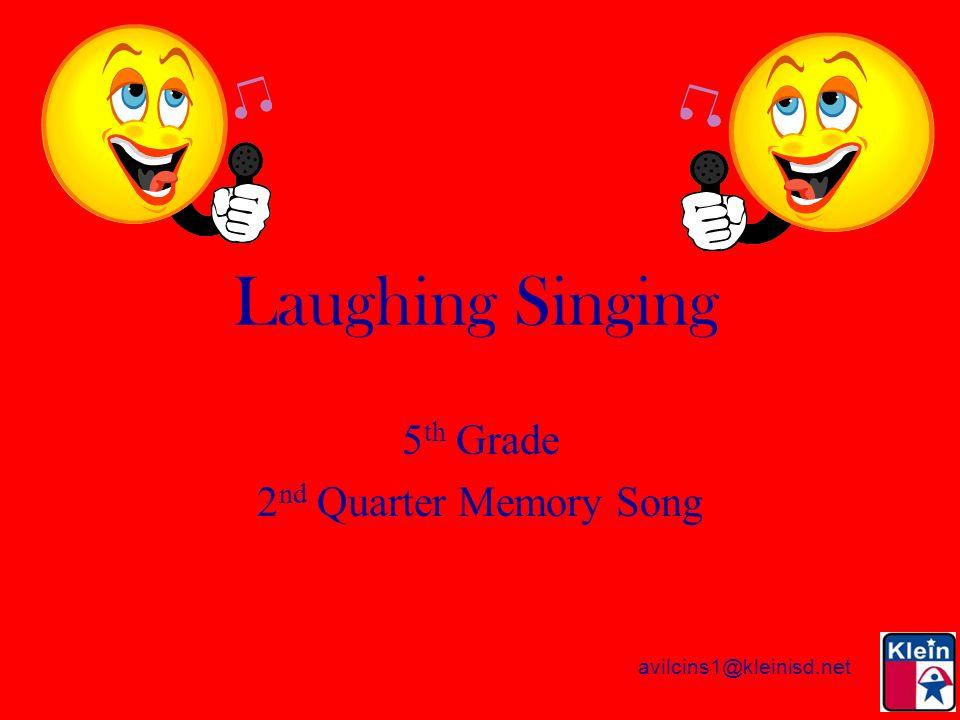 1 Avilcins1kleinisd Net Laughing Singing 5 Th Grade 2 Nd Quarter