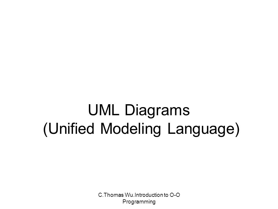 slide_1 c thomas wu introduction to o o programming uml diagrams (unified