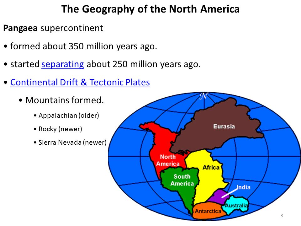 The Geography of the North America Pangaea supercontinent formed about 350 million years ago.