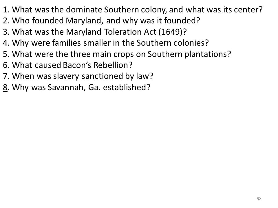 98 1. What was the dominate Southern colony, and what was its center.