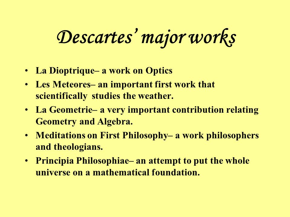 descartes optics essay While descartes was in the netherlands he published his first work philosophical essays the work focused on four topics geometry, optics, meteors, and discourse on method which is doctrine.