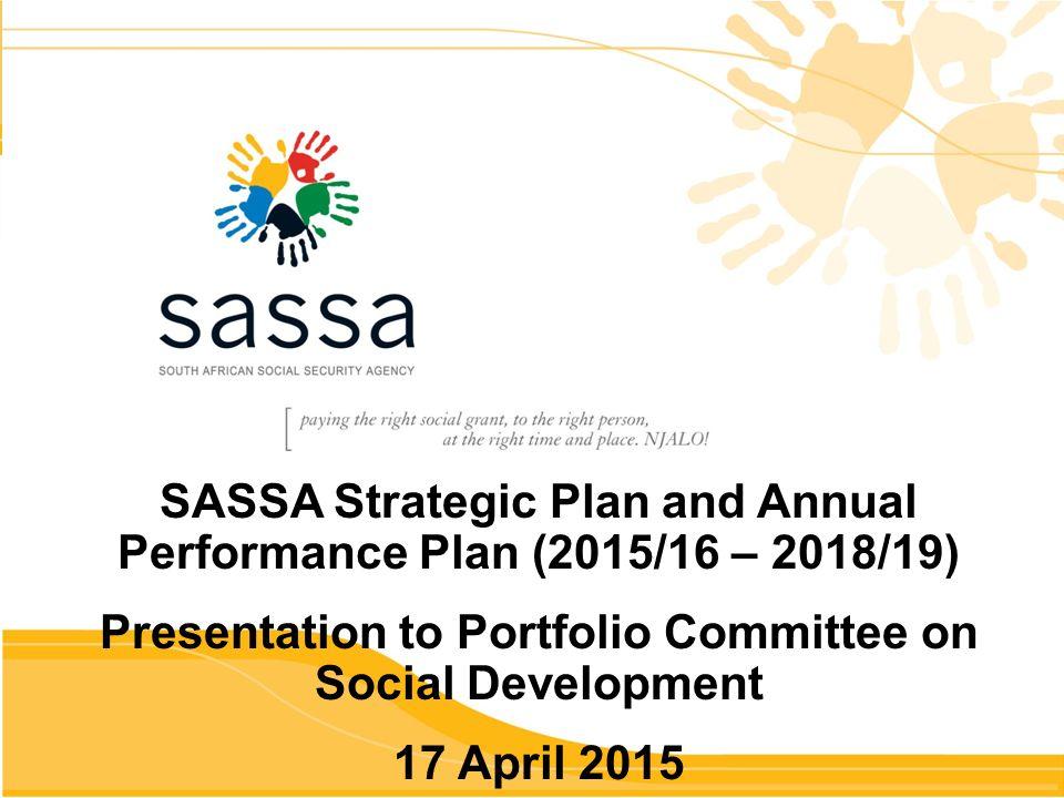 SASSA Strategic Plan and Annual Performance Plan (2015/16 – 2018/19 ...