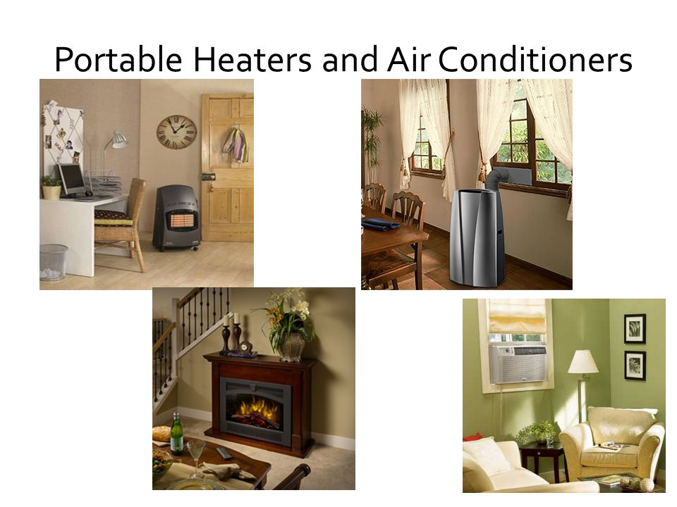 Portable Heaters and Air Conditioners