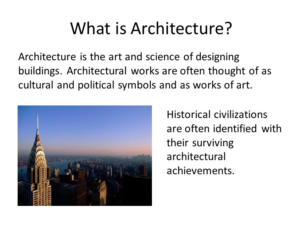 Modern Architecture  What is Architecture? Architecture is