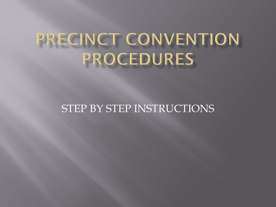 Step By Step Instructions Step One Temporary Chair Calls Convention