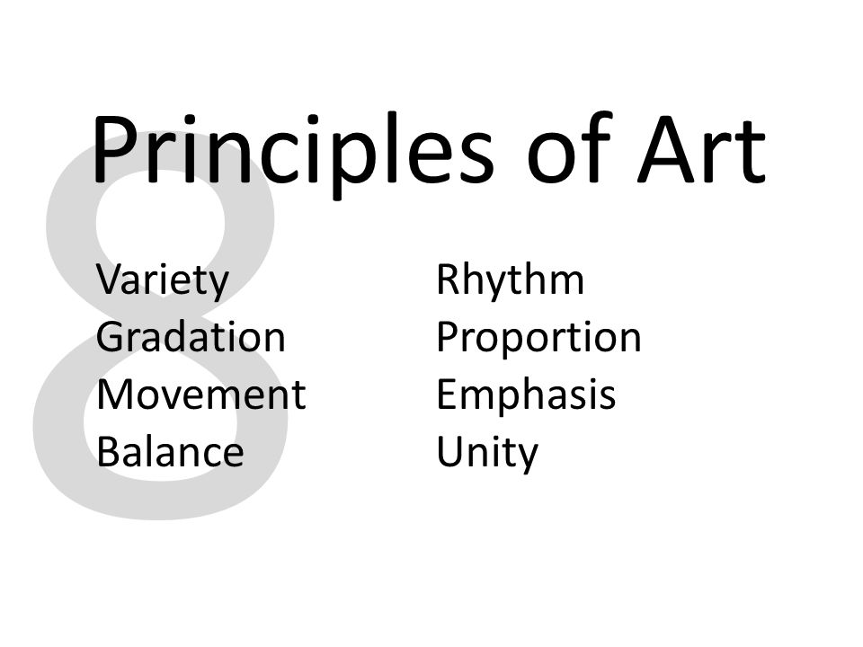 1 8 Principles Of Art Variety Gradation Movement Balance Rhythm Proportion Emphasis Unity