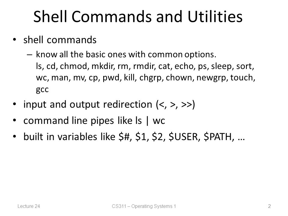 Lecture 24CS311 – Operating Systems 1 1 CS311 – Lecture 24 Outline