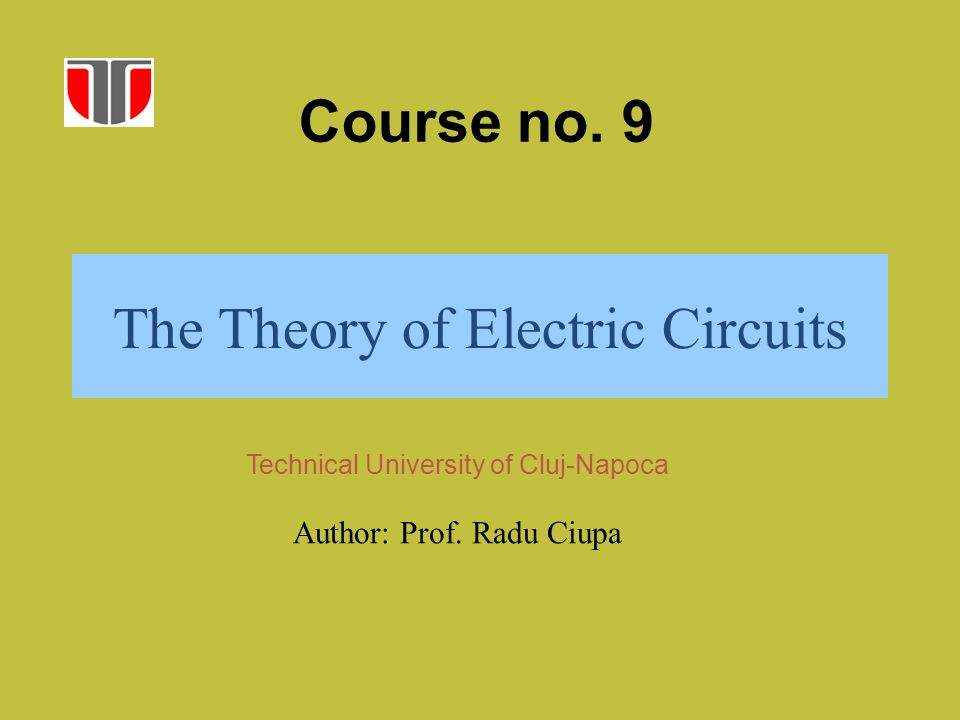 Course no. 9 Technical University of Cluj-Napoca Author: Prof.