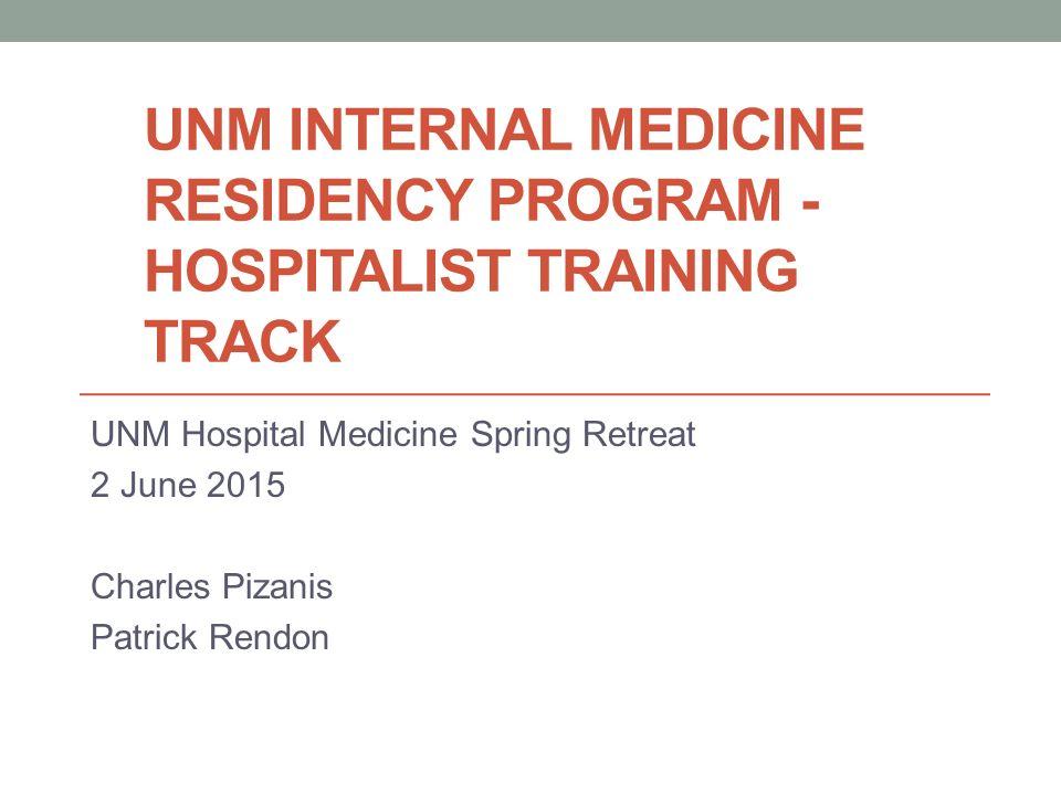 UNM INTERNAL MEDICINE RESIDENCY PROGRAM - HOSPITALIST TRAINING TRACK