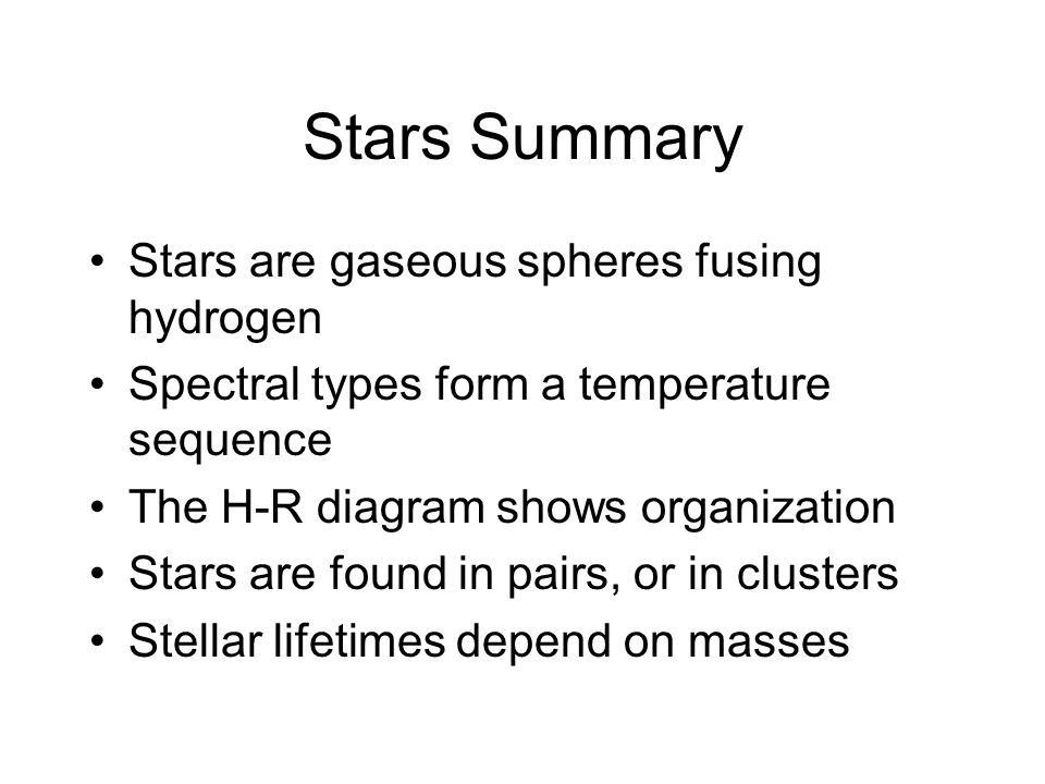 Ast101 lecture 13 stars my god its full of stars ppt download 39 stars summary stars are gaseous spheres fusing hydrogen spectral types form a temperature sequence the h r diagram shows organization stars are found in ccuart Image collections