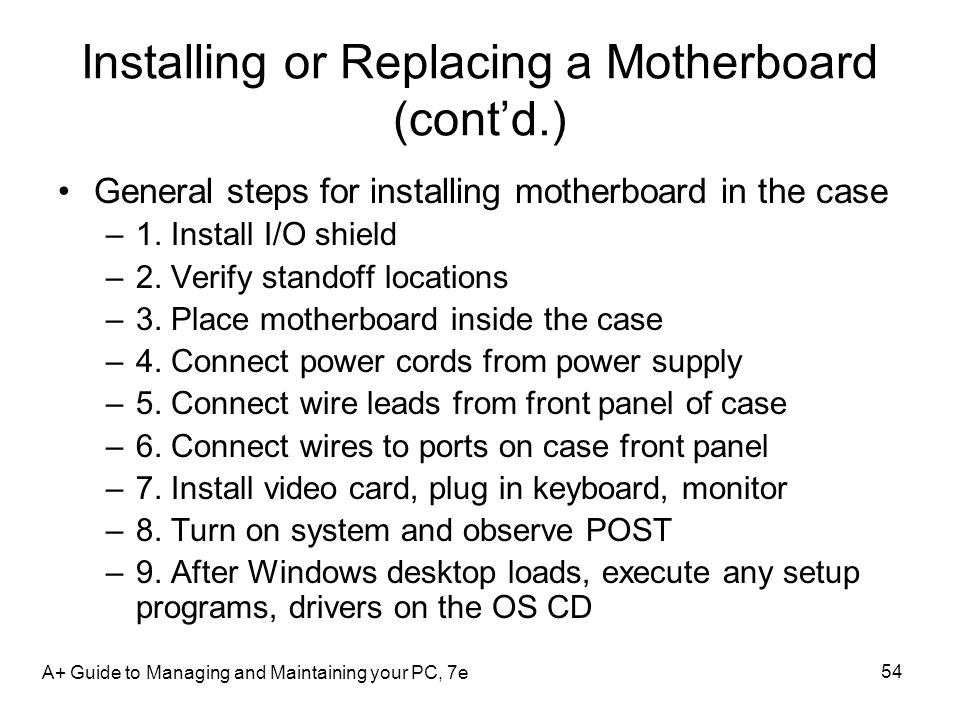technical description of the sequential process of replacing a motherboard Computer motherboard replacement ¶ the exact steps required to replace a motherboard depend on the specifics of the motherboard and case, the peripheral components to be connected, and so on in general terms, the process is quite simple, if time-consuming.