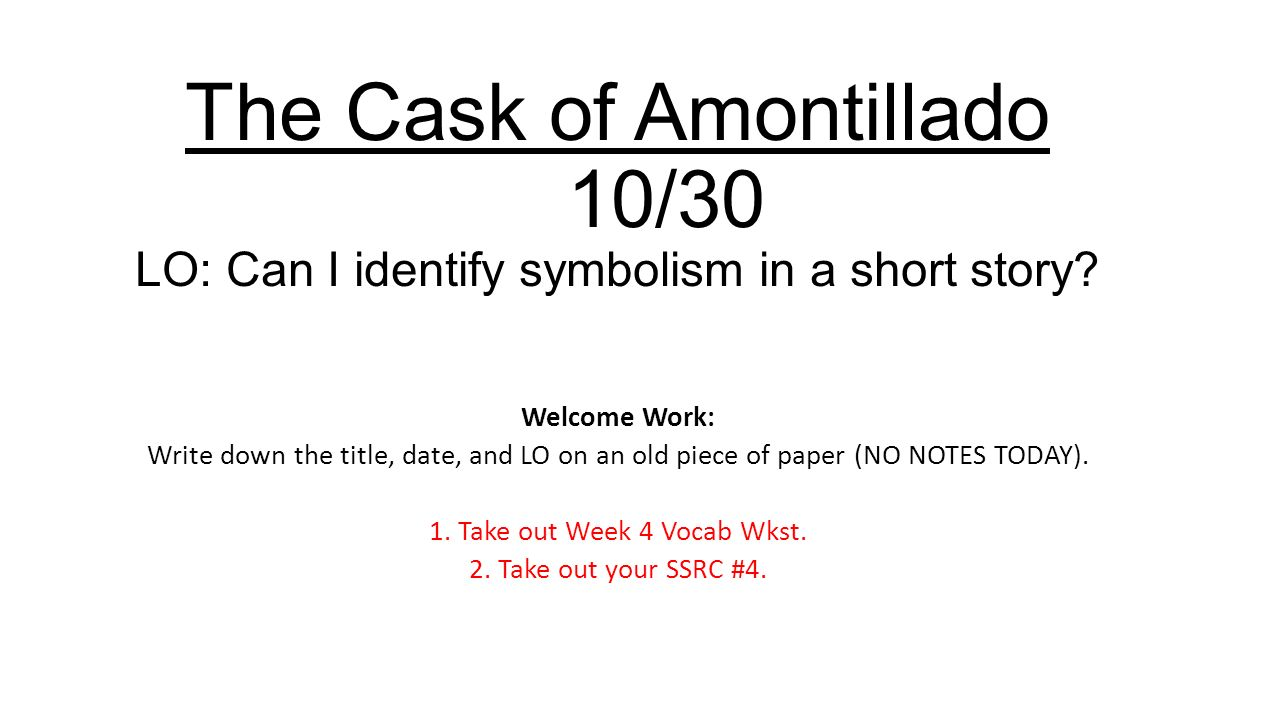 the cask of amontiado analysis Amontillado and the catacomb after reading the short story, the cask of amontillado, i was able to uncover numerous symbols each symbol plays a vital role in better understanding the story and the actions portrayed.