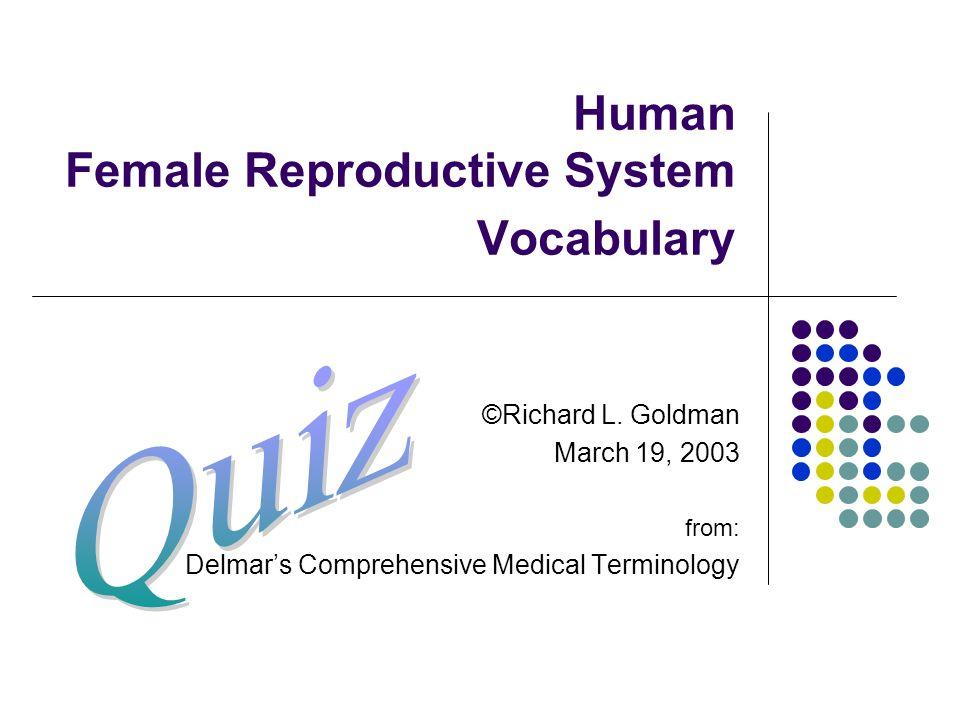 Human Female Reproductive System Vocabulary Richard L Goldman