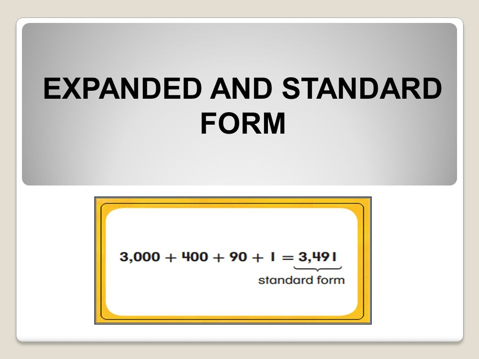 Expanded And Standard Form First We Need To Work On Place Values