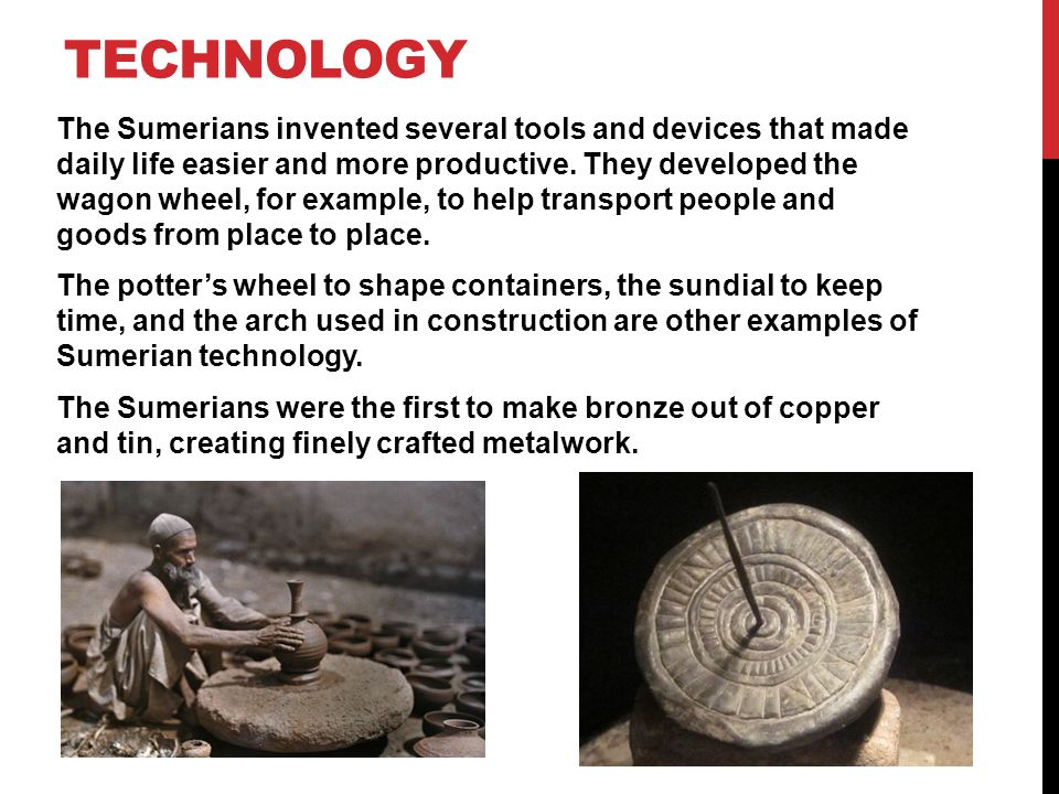 THE CREATIVITY OF THE SUMERIANS  The Sumerians created many