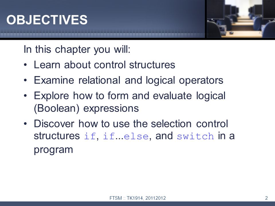 TK 1914 : C++ Programming Control Structures I (Selection
