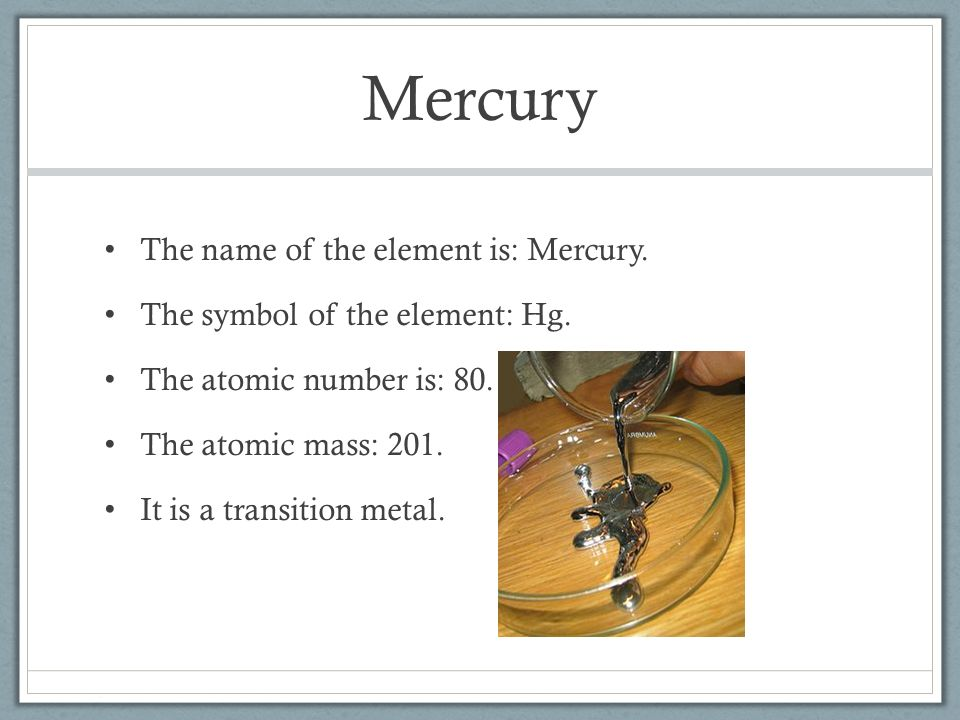Mercury By Samid Koch The Name Of The Element Is Mercury The