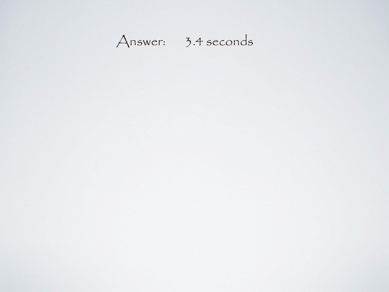 Answer:3.4 seconds