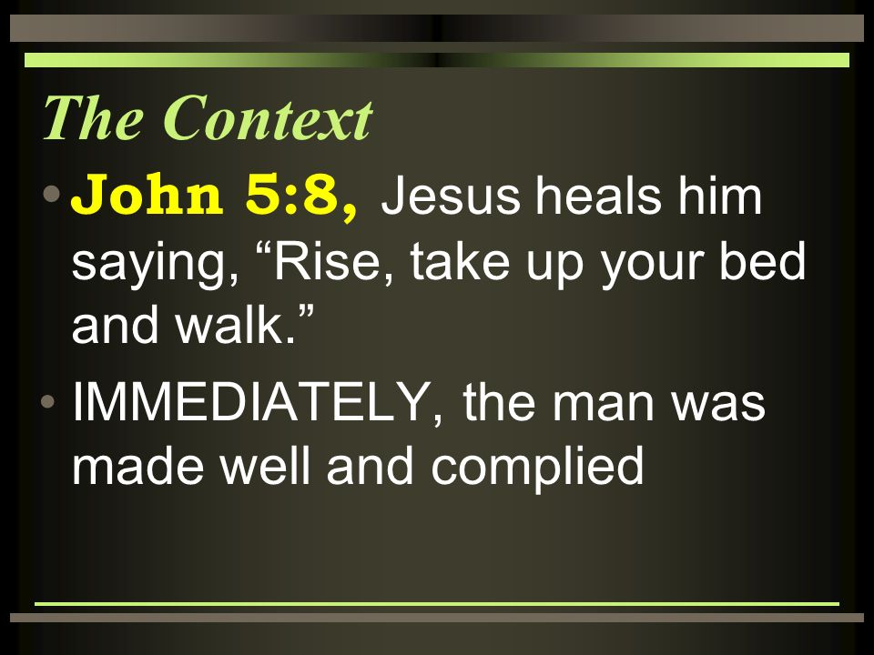 Do You Want To Be Made Well John 5 6 The Context John 5 1 16 Still