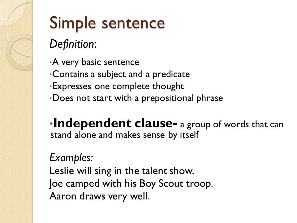Simple and Compound sentences. Simple sentence Definition: A very basic sentence  Contains a subject and a predicate Expresses one complete thought Does. -  ppt download