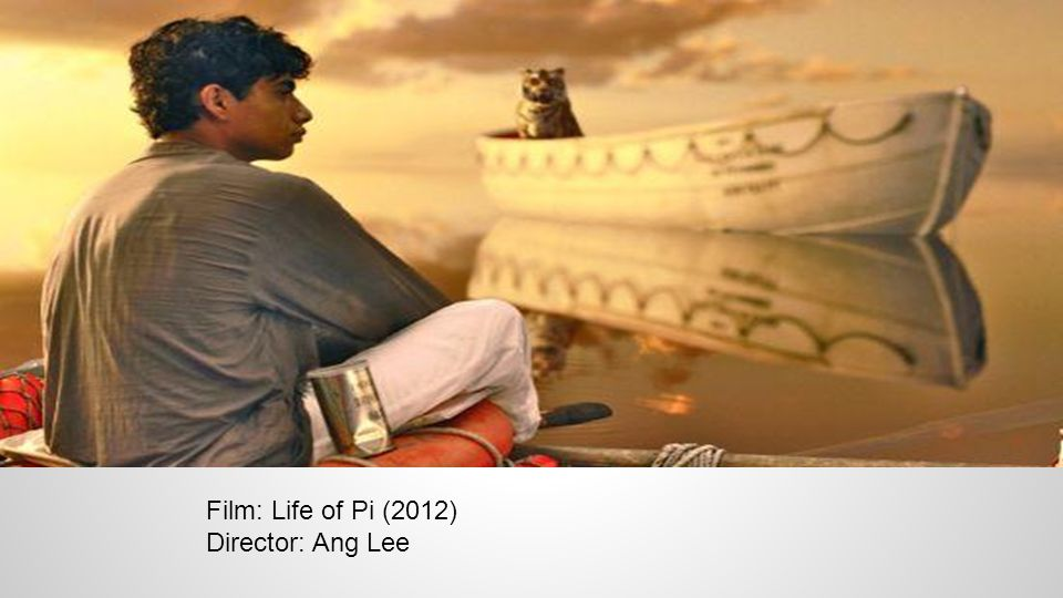 Film Life Of Pi 2012 Director Ang Lee The Dominant The Eye Is Attracted To Pi Patel First Because The Boy Is Standing Out Size He Is The Largest Ppt Download