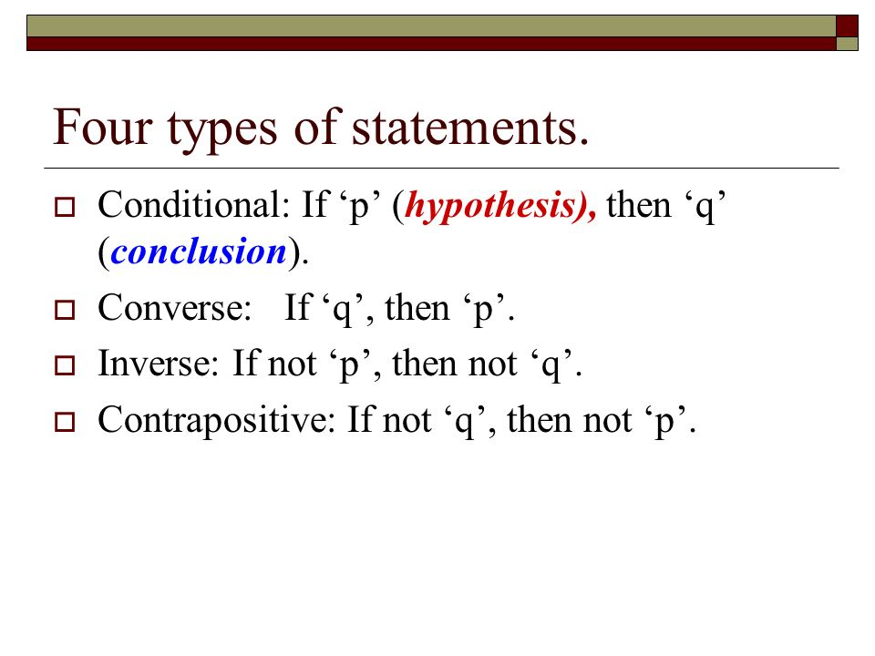 fc3888492c0750 Four types of statements.  Conditional  If  p  (hypothesis)