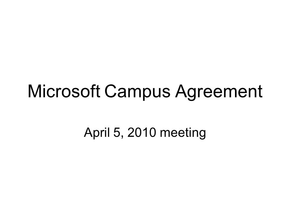Microsoft Campus Agreement April 5 2010 Meeting Ppt Download