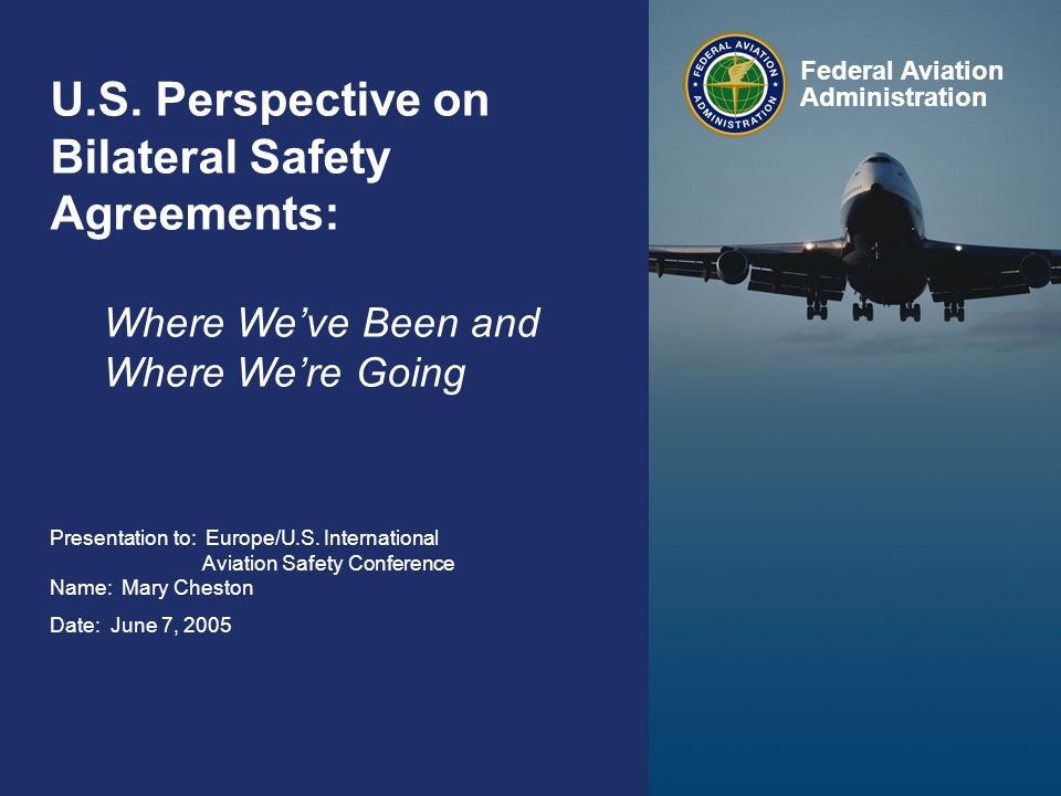 Federal Aviation Administration 0 Bilateral Safety Agreements June 7