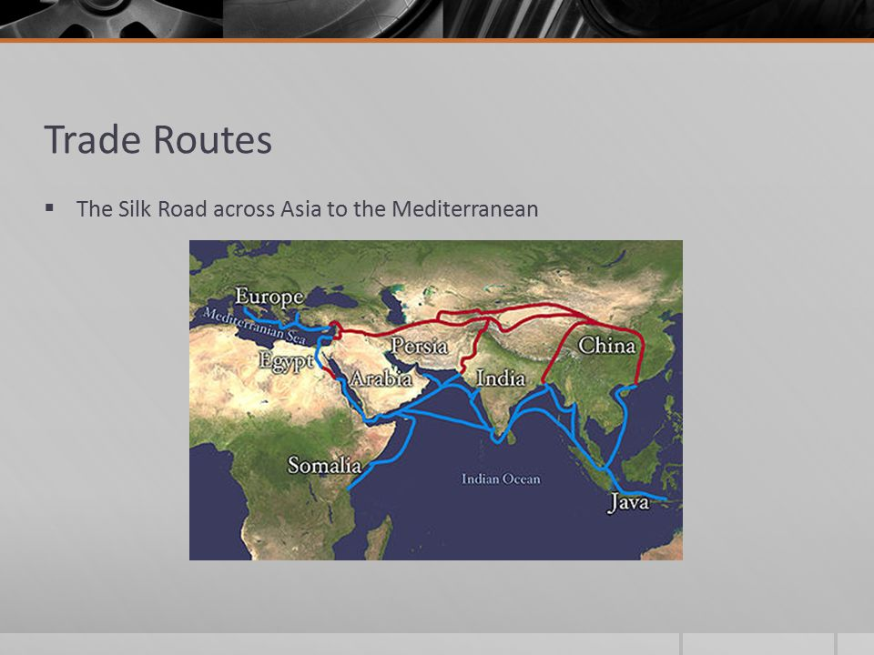Trade Routes  The Silk Road across Asia to the Mediterranean