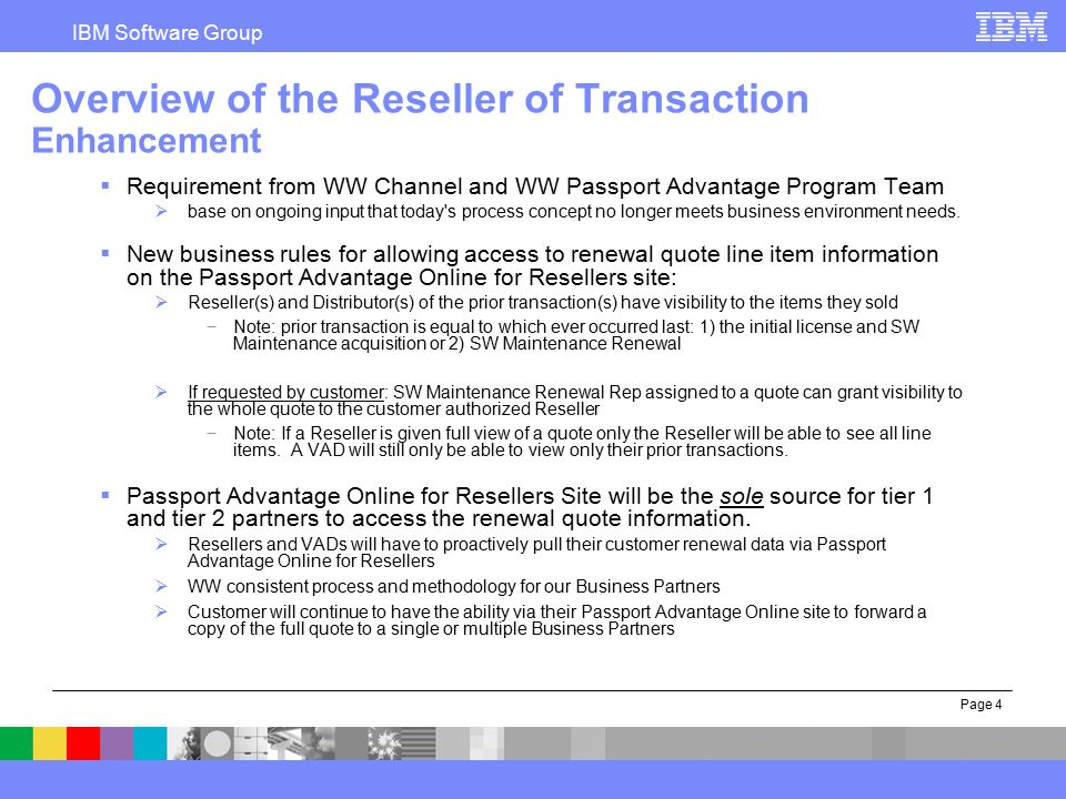 IBM Software Group ® Reseller of Transaction Changes to