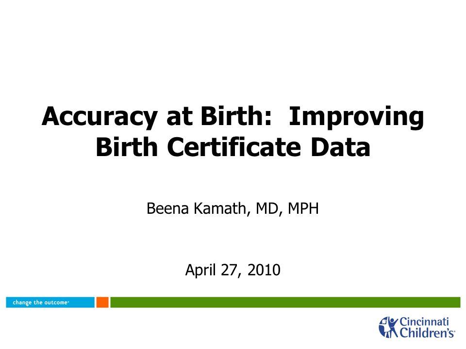 Accuracy At Birth Improving Birth Certificate Data Beena Kamath Md